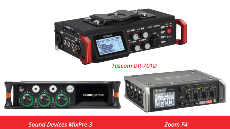 Sound Devices MixPre-3, Tascam DR-701D and Zoom F4