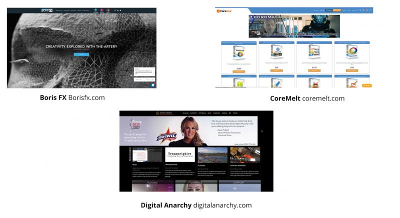 Boris FX borisfx.com, CoreMelt coremelt.com and Digital Anarchy digitalanarchy.com