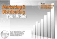 Marketing & Distributing Your Video Part 2 - Finding Buyers & Making Money