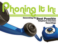 Phoning It In: Generating the Best Possible Telephone Interview Recordings