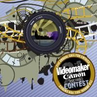 Call for EntriesThe 21st Annual Videomaker/Canon Short Video Contest