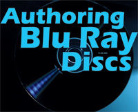 Authoring Blu-ray Discs