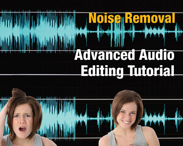 Fixing Advanced Audio Editing Tutorial:Noise Removal