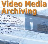 Video Media Archiving