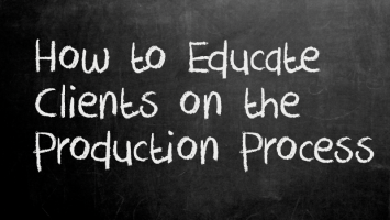 """Graphic of chalkboard with """"How to Educate Clients on the Production Process"""" printed in chalk"""