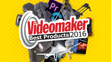 Videomaker's Best Products of the Year 2016