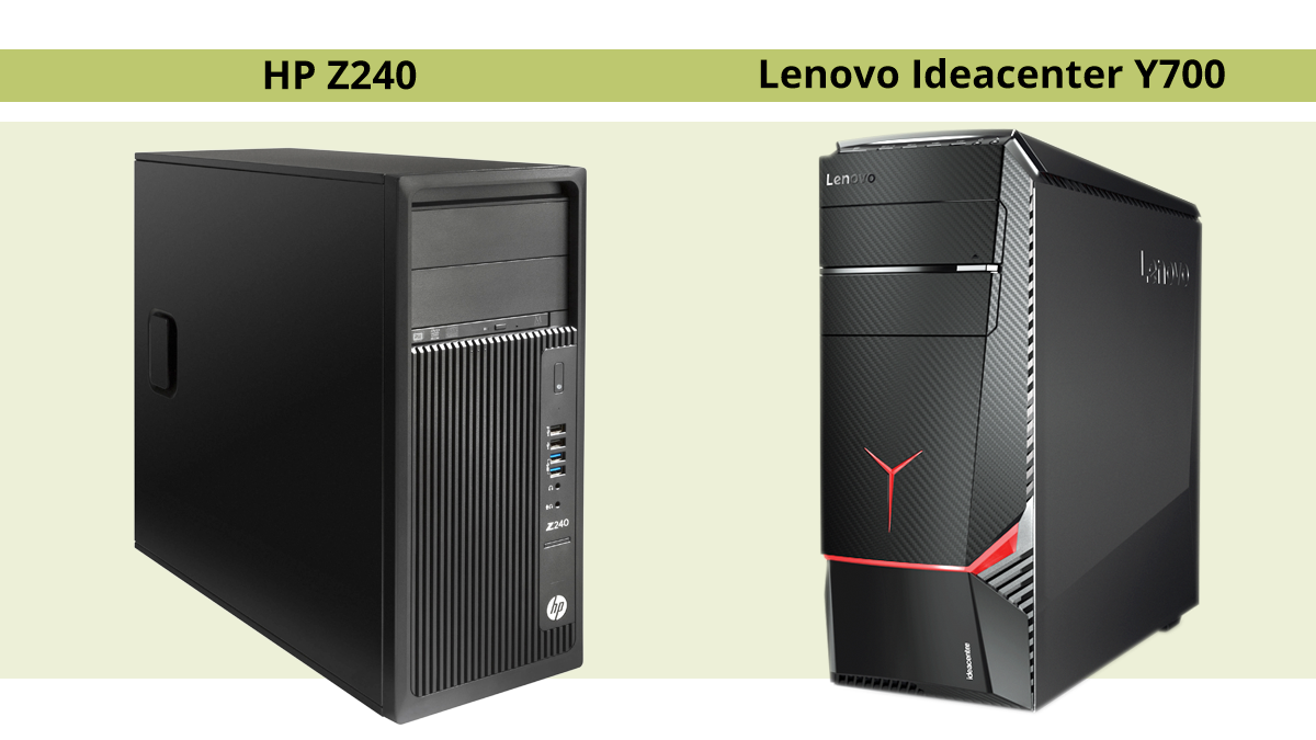HP Z240 and Lenovo Ideacenter Y700