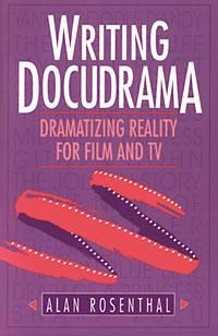 Writing Docudrama  Dramatizing Reality for Film and TV