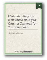 Understanding the New Breed of Digital: Cinema Cameras for your Business